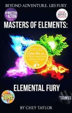 Masters Of Elements: Elemental Fury #Wattys2017 by cheytaylor1