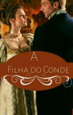A Filha Do Conde HIATOS by LadyLisMaddox