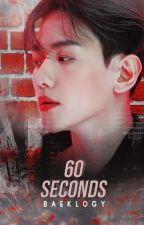 60 SECONDS [ChanBaek/ONESHOOT] by princewangeun