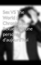 Sex VS The World : Chroniques Sexuelles d'une personne d'aujourd'hui by Crazy_Looper