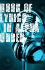 Book of Lyrics (In Alphabetical Order) by SilentSniper