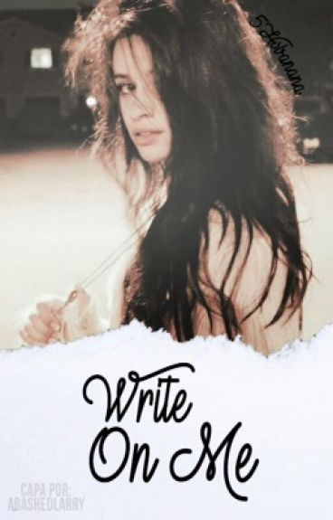 WRITE ON ME. -Camren G!P(Pausa)