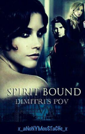 Spirit Bound Vampire Academy Dimitri's POV by x_aNoNYMouSTaCHe_x