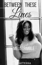 Between These Lines || Melo Trimble (Plus-sized Romance) by nbachimera