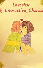 Lovesick ( A Charisk Fanfic ) by Interactive_Charisk