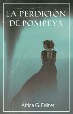 La Perdición De Pompeya © by AGFellner
