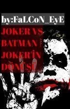 Joker vs Batman | Joker'in Dönüşü by FaLCoN_3y3