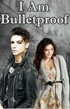 I Am Bulletproof by Plizike