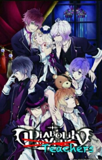 Diabolik Teachers >Diabolik Lovers<