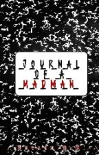 Journal Of A Madman by NevaehHM
