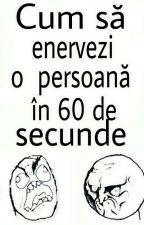 Cum să enervezi o persoană în 60 de secunde by AlinaTasi123