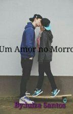 Um Amor No Morro  by LuizaSantos979