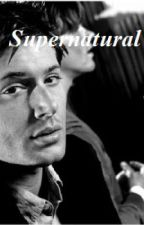 Supernatural One Shots by Super_Horror_Diaries