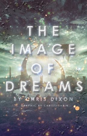 The Image of Dreams by Chris_Dixon
