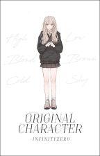 ❣ Original Character ❣ [Presentación de Oc's] by -InfinityZero