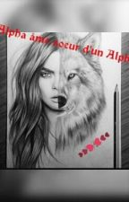 Alpha âme soeur d'un Alpha. (terminé) by angemangue