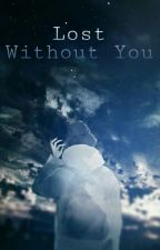 Lost Without You - YAOI by -akai_ito-