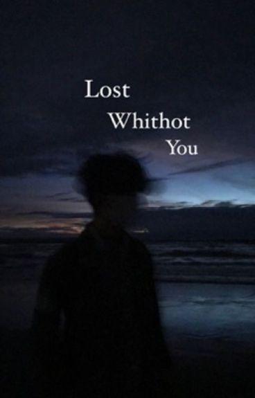 Lost Without You - SLASH/YAOI