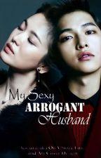 My Sexy Arrogant Husband by kagurazakaona246