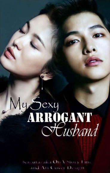 My Sexy Arrogant Husband