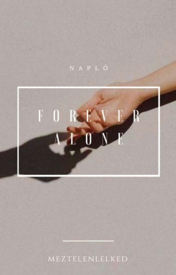 Forever Alone [Befejezett]
