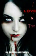 I Love U Too (Unedited) by moumitamosharraf