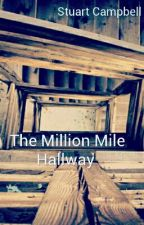 The Million Mile Hallway by StuartCampbell5