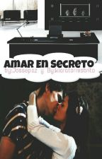 Amar En Secreto by kiaratorresbrito