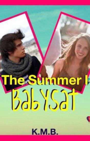 The Summer I Babysat