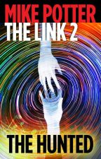The Link 2 - The Hunted by mdpotter55