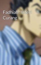 Fadhiah : Isteri Curang by marshall221