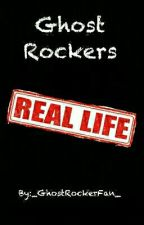 Ghost Rockers Real Life  by _GhostRockerFan_