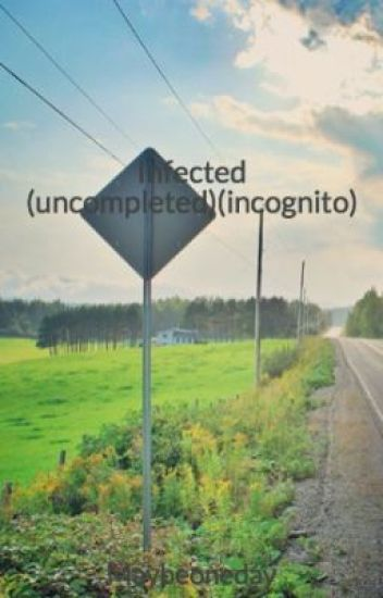 Infected (uncompleted)(incognito)