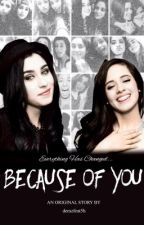 Because Of You || Camren  by demzfeat5h
