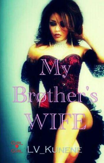 My Brøther's WIFE | ✔