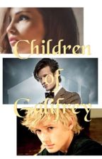 Children of Galifrey: A Doctor Who Fanfiction by kg77711
