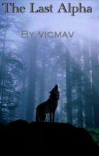 The Last Alpha #wattys 2016 by vicmav