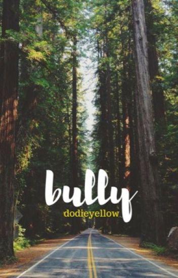 Bully // Phan au