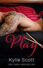 Play (A Stage Dive 2) - Kylie Scott by cruz_cueva