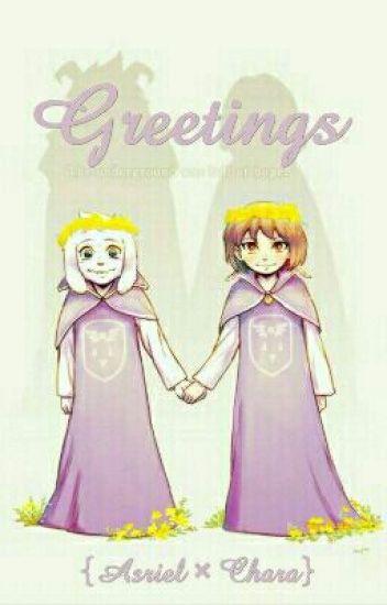 Greetings {Asriel × Chara} #Wattys2016 #HiddenGems