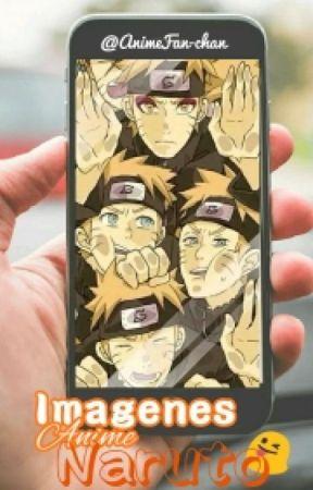 (EDITANDO) Imagenes Anime Naruto  by AnimeFan-chan