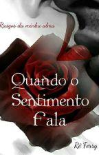 Rasgos Da Minha Alma(Quando o Sentimento Fala) by ReFerry
