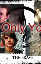 Only You. (Eric FF) by 1Needyou