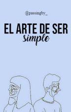 El arte de ser simple by antxsocialgirl