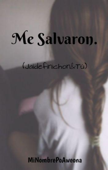 Me Salvaron (Jaidefinichon & Tu)