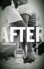AFTER 2   ( En Mil Pedazos ) by JenniGuzmanFiscal