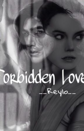 Forbidden Love | Reylo Fanfiction by __Reylo__