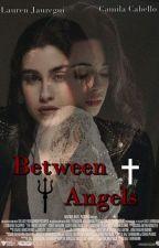 Between Angels by bluemoonlightt