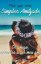 Mais Que Uma Simples Amizade. by IzabelaMy
