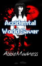 Accidental World Saver (Jeff the Killer Romance)(On Hold) by AbbieMadness